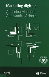 Libro Marketing digitale Andreina Mandelli , Alessandro Arbore