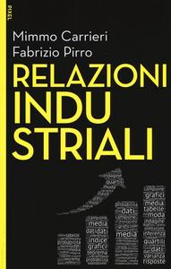 Libro Relazioni industriali. Con e-book. Con aggiornamento online Mimmo Carrieri , Fabrizio Pirro