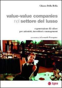 Libro Value-value companies nel settore del lusso. Cogenerazione di valore per azionisti, investitori e management Chiara Della Bella