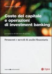 Costo del capitale e operazioni di investment banking. Strumenti e metodi di analisi finanziaria
