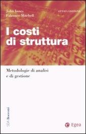 I costi di struttura. Metodologie di analisi e di gestione