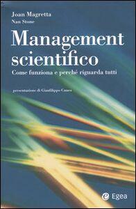 Foto Cover di Management scientifico. Come funziona e perché riguarda tutti, Libro di Joan Magretta,Nan Stone, edito da EGEA