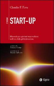 Libro Start-up. Manuale per giovani imprenditori nell'era della globalizzazione Claudio F. Fava