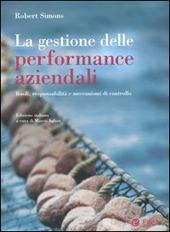 La gestione delle performance aziendali. Ruoli, responsabilità e meccanismi di controllo