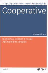 Libro Cooperative. Disciplina civilistica e fiscale. Adempimenti contabili. Con CD-ROM Sergio L. Cerioli , Paolo Costanzo , Arturo Sanguinetti