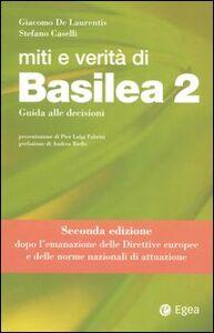 Libro Miti e verità di Basilea 2. Guida alle decisioni Giacomo De Laurentis , Stefano Caselli