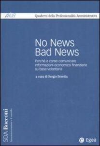 Libro No news bad news. Perché e come comunicare informazioni economico finanziarie sulla base volontaria