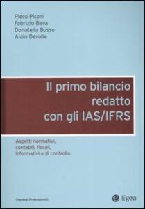 Il primo bilancio redatto con gli IAS/IFRS. Aspetti normativi, contabili, fiscali, informativi e di controllo