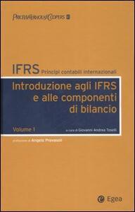 IFRS. Principi contabili internazionali. Vol. 1: Introduzione agli IFRS e alle componenti di bilancio.