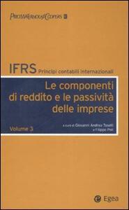 IFRS. Principi contabili internazionali. Vol. 3: Le componenti di reddito e le passività delle imprese.