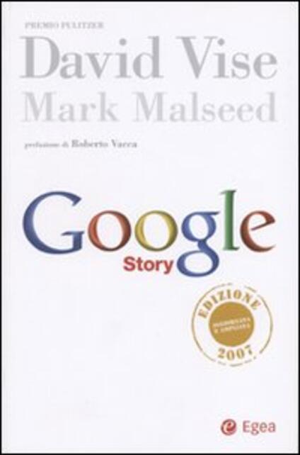 Google story - David Vise,Mark Malseed - copertina