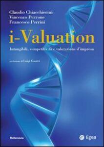Foto Cover di I-valuation. Intangibili, competitività e valutazione d'impresa, Libro di AA.VV edito da EGEA