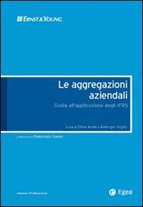 Foto Cover di Aggregazioni aziendali. Guida all'applicazione degli IFRS, Libro di  edito da EGEA