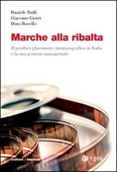 Marche alla ribalta. Il product placement cinematografico in Italia e la sua gestione manageriale. Con DVD