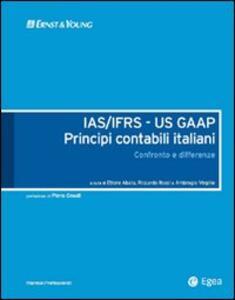 IAS/IFRS - US GAAP. Principi contabili italiani. Confronto e differenze
