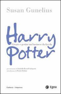 Foto Cover di Harry Potter. Come creare un business da favola, Libro di Susan Gunelius, edito da EGEA