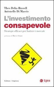 L' investimento consapevole. Strategie efficaci per battere i mercati