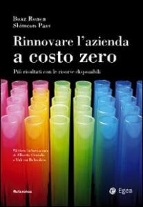 Libro Rinnovare l'azienda a costo zero. Più risultati con le risorse disponibili Boaz Ronen , Shimeon Pass