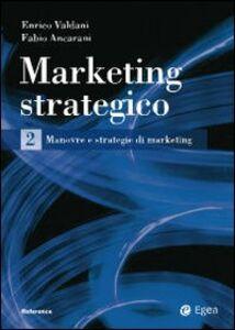 Libro Marketing strategico. Vol. 2 Enrico Valdani , Fabio Ancarani
