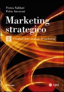 Marketing strategico. Vol. 3: I risultati delle strategie di marketing..pdf