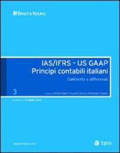 IAS/IFRS - US GAAP. Principi contabili italiani. Confronto e differenze. Vol. 3