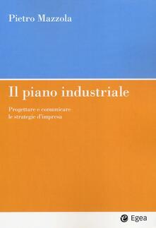 Grandtoureventi.it Il piano industriale. Progettare e comunicare le strategie d'impresa Image