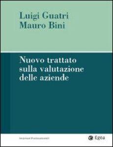 Foto Cover di Nuovo trattato sulla valutazione delle aziende, Libro di Luigi Guatri,Mauro Bini, edito da EGEA