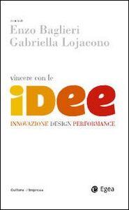 Foto Cover di Vincere con le idee. Innovazione, design, performance, Libro di  edito da EGEA