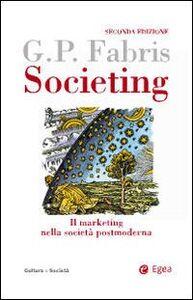 Libro Societing. Il marketing nella società postmoderna Giampaolo Fabris