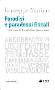 Libro Paradisi e paradossi fiscali. Il rovescio del diritto tributario internazionale Giuseppe Marino