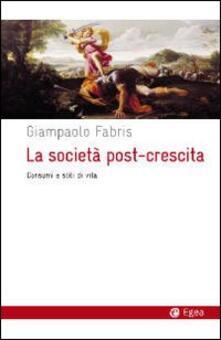 La società post-crescita. Consumi e stili di vita.pdf