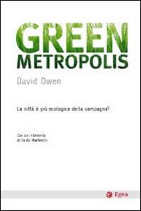 Libro Green metropolis. La città è più ecologica della campagna? David Owen