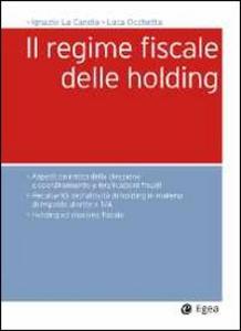Libro Il regime fiscale delle holding Ignazio La Candia , Luca Occhetta