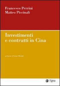 Libro Investimenti e contratti in Cina Francesco Perrini , Matteo Piccinali