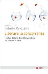 Liberare la concorrenza. Lo stato dell'arte delle liberalizzazioni del terziario in Italia