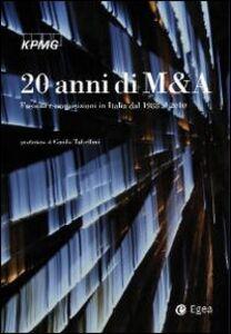 Libro Venti anni di M&A. Fusioni e acquisizioni in Italia dal 1988 al 2010