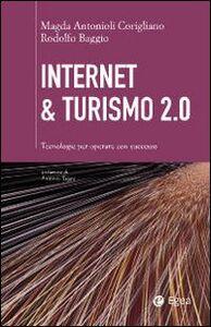 Libro Internet & turismo 2.0. Tecnologie per operare con successo Magda Antonioli Corigliano , Rodolfo Baggio