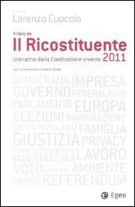 Libro Il ricostituente 2011. Cronache dalla Costituzione vivente