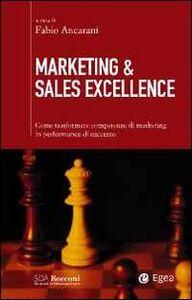 Foto Cover di Marketing & sales excellence. Come trasformare competenze di marketing in performance di successo, Libro di  edito da EGEA