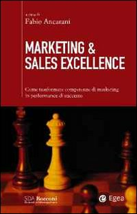 Libro Marketing & sales excellence. Come trasformare competenze di marketing in performance di successo