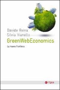 Libro GreenWebEconomys. La nuova frontiera Davide Reina , Silvia Vianello