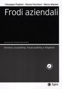 Foto Cover di Frodi aziendali. Forensic accounting, fraud auditing e litigation, Libro di AA.VV edito da EGEA