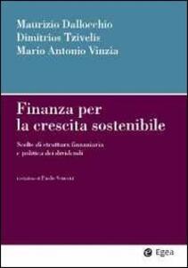 Finanza per la crescita sostenibile. Scelte di struttura finanziaria e politica dei dividendi