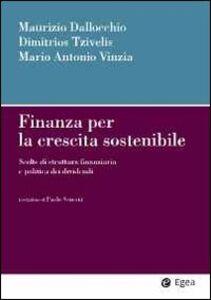 Libro Finanza per la crescita sostenibile. Scelte di struttura finanziaria e politica dei dividendi Maurizio Dallocchio , Dimitrios Tzivelis , Mario A. Vinzia