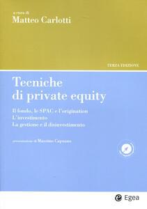 Tecniche di private equity. Il fondo, le SPAC e l'origination. L'investimento. La gestione e il disinvestimento