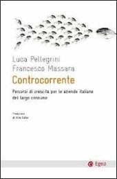 Controcorrente. Percorsi di crescita per le aziende italiane del largoconsumo