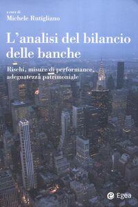 Libro L' analisi del bilancio delle banche. Rischi, misure di performance, adeguatezza patrimoniale