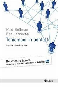 Libro Teniamoci in contatto. La vita come impresa Reid Hoffman , Ben Casnocha