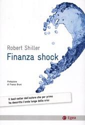 Finanza shock. Come uscire dalla crisi dei mutui subprime