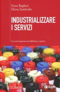 Industrializzare i servizi. La convergenza tra fabbrica e teatro